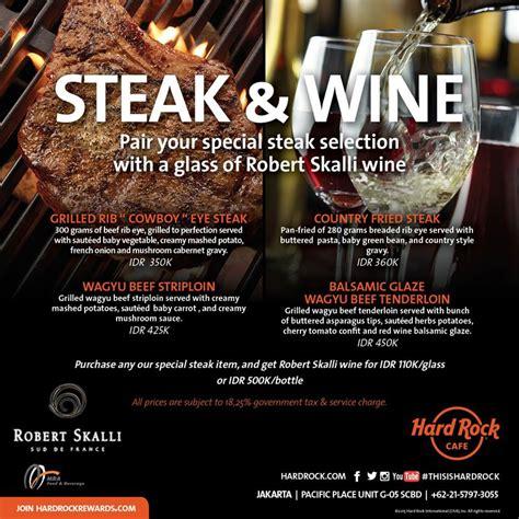 hard rock cafe steak wine promotion whats  jakarta