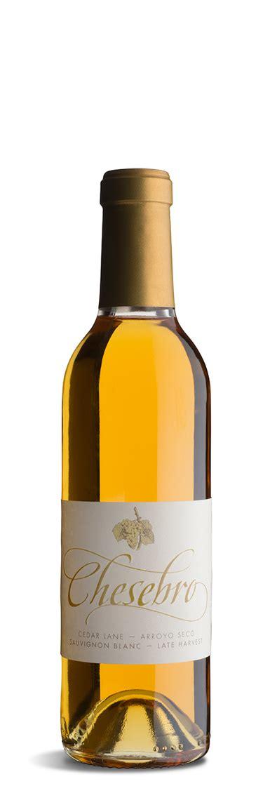 sauvignon blanc dessert wine late harvest sauvignon blanc dessert wine cedar chesebro wines cmr winery