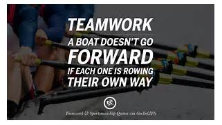 each one is rowing the...Teamwork Athletic