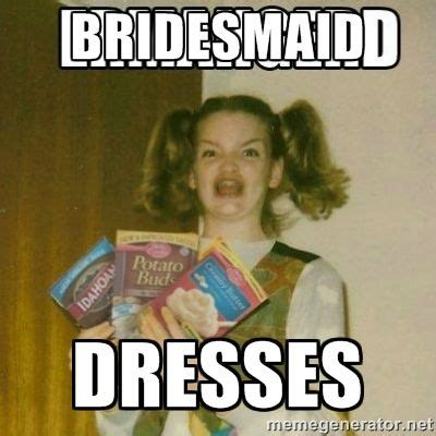 Wedding Dress Meme - bridesmaid dress funny dress meme image