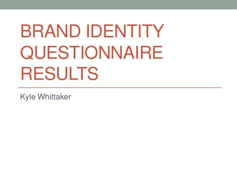 Brand Questionnaire Brand Identity Questionnaire Results