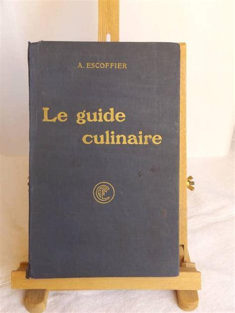 livre cuisine escoffier escoffier auguste gilbert philéas fetu emile le