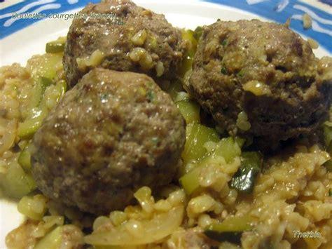 cuisiner des courgettes au four boulettes de boeuf aux courgettes et brocciu risotto de boulgour paperblog