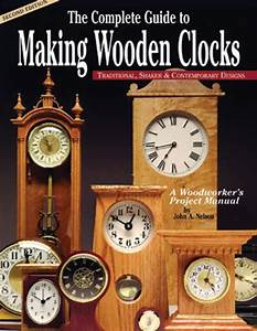 Complete Guide To Making Wooden Clocks  Traditional