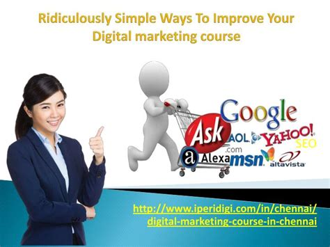 digital marketing course in chennai ppt ridiculously simple ways to improve your digital
