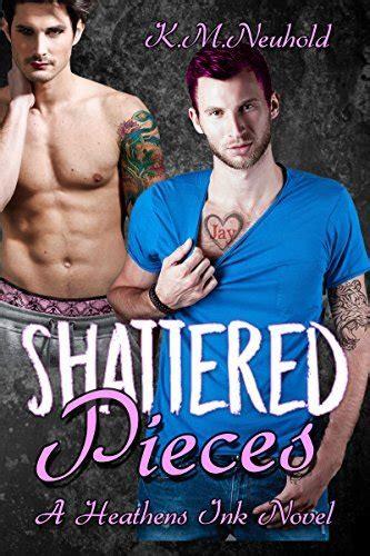 shattered pieces heathens ink   km neuhold