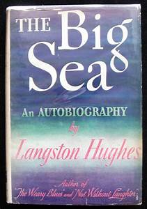 The Big Sea An Autobiography by Langston Hughes. This is ...