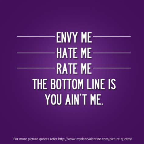 Envy Quotes Dont Envy Me Quotes Quotesgram