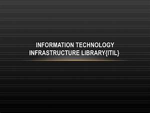 Information technology Infrastructure library{itil}