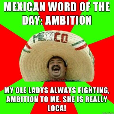 Mexican Meme Jokes - 17 best images about mex word of the day on pinterest i cant even the chicken and jokes