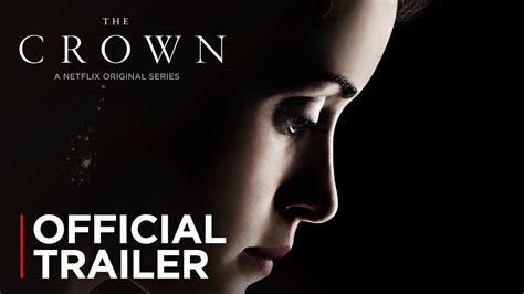 crown official trailer hd netflix youtube