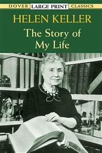 Helen Keller: The Story of My Life by Helen Keller ...