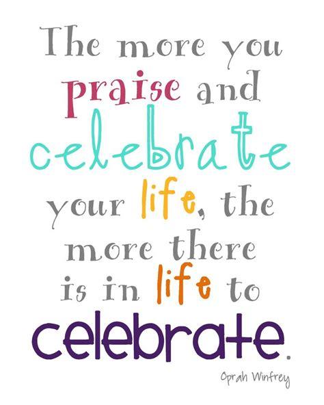 celebrate life quotes pinterest  life