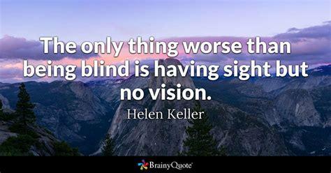 worse   blind   sight