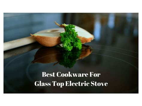 glass stove electric cookware rated sets cooking type pans pots range dependent fact known