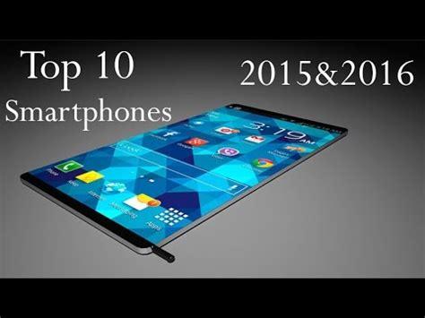 best new phone top 10 smartphones 2015 2016 new future coming