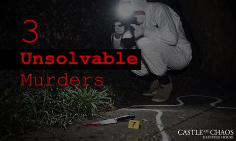 3 Unsolvable Real Life Murders  Castle Of Chaos