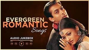 Evergreen Romantic Songs | Audio Jukebox | 90's Romantic ...