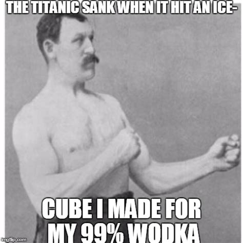 Manly Man Memes - overly manly man meme imgflip