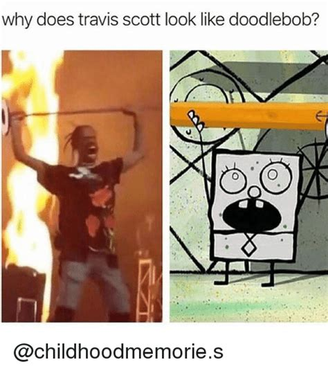 Travis Scott Memes - why does travis scott look like doodlebob doodlebob meme on me me