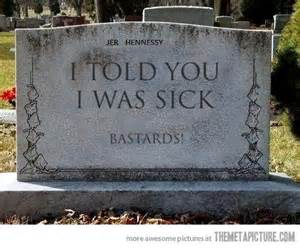 Told You I Was Sick