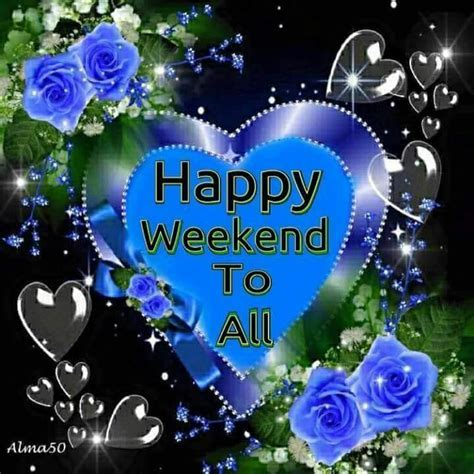 Happy Weekend To All Pictures, Photos, and Images for