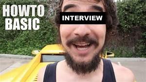 How To Basic : howtobasic interview part 3 youtube ~ Buech-reservation.com Haus und Dekorationen