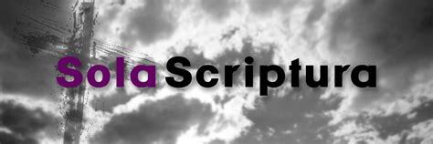 Sola Scriptura - The Word Alone