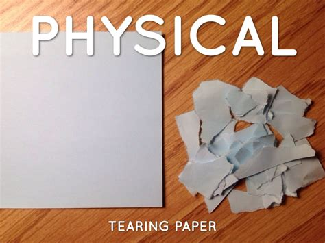physical changes chemical paper tearing