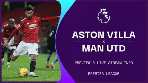 Aston Villa vs Man Utd live stream: How to watch Premier ...