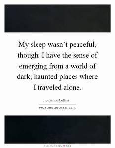 My sleep wasn&#... Haunted Places Quotes