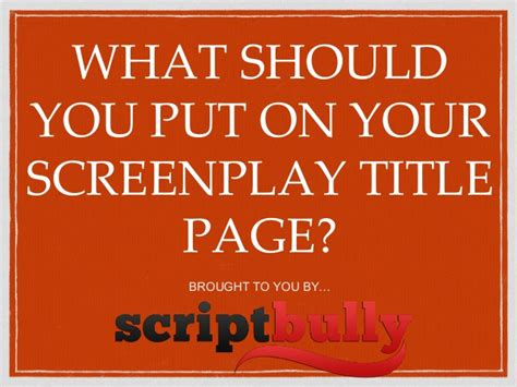 What Should You Put In Your Profile On A Resume by What Should You Put On Your Screenplay Title Page