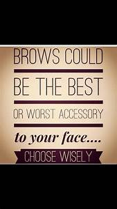 25+ best ideas ... Draw Eyebrows Quotes