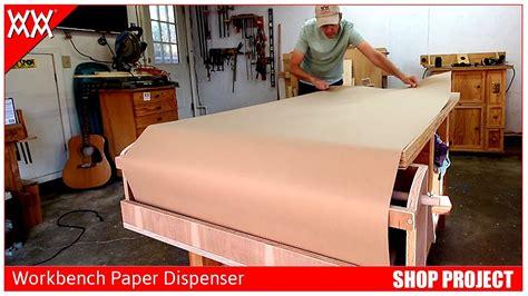 workbench paper roll dispenser woodworking shop project
