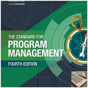 The Standard For Program Management Edition  4th
