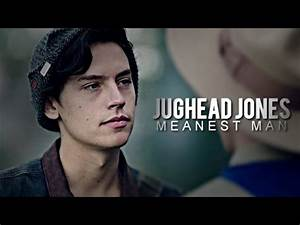 Jughead Jones | Meanest Man - YouTube
