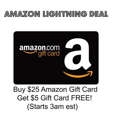 Cardholders get 3% back for purchases made at amazon.com. *HOT* Amazon Lightning Deal- Buy $25 Amazon Gift Card Get $5 Gift Card FREE (Starts at 3am EST)
