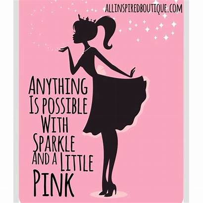 Quotes Possible Sparkle Pretty Anything Sparkles Kay