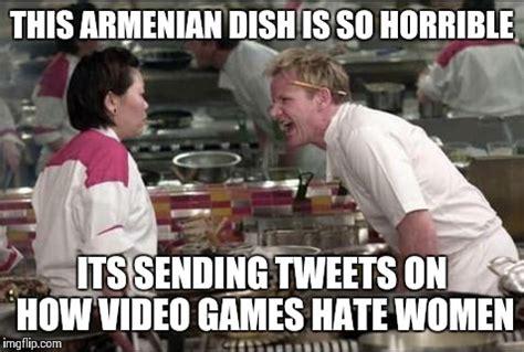 Armenian Memes - angry chef gordon ramsay meme imgflip