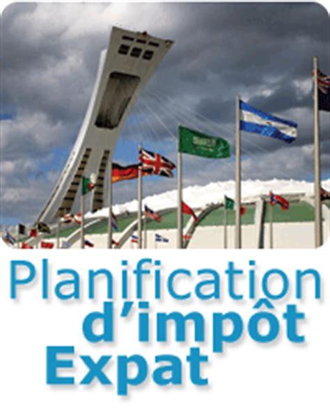 bureau d impot problèmes d 39 impôt des expatriés canadiens à l 39 étranger