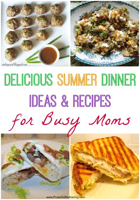 delicious summer dinner ideas recipes  busy moms