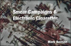 Ecig Smear Campaign Blown Out Of The Water