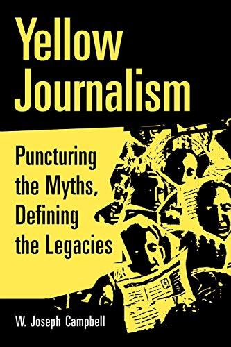 Journalism Books yellow journalism by w joseph cbell reviews