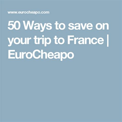 50 Ways to save on your trip to France | EuroCheapo ...