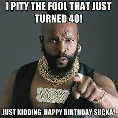 Funny 40th Birthday Memes - image result for man s 40th birthday party ideas birthdays pinterest 40th birthday parties