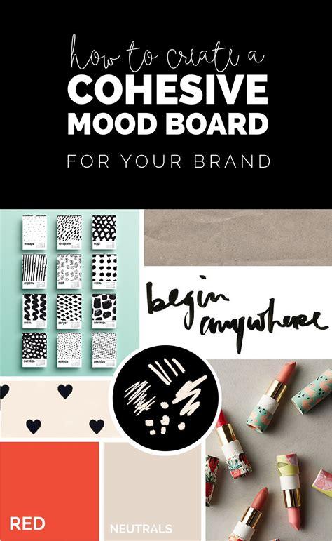 create  cohesive mood board   brand