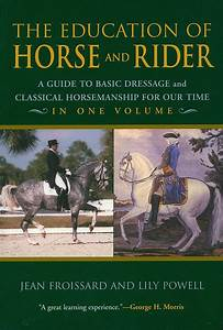 The Education Of Horse And Rider  A Guide To Basic