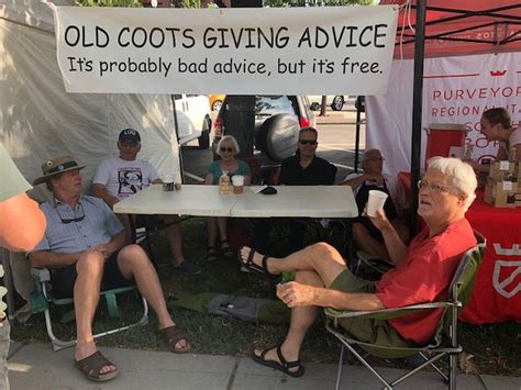 Going From Advice by Self Proclaimed Coots Offer Advice At Farmers