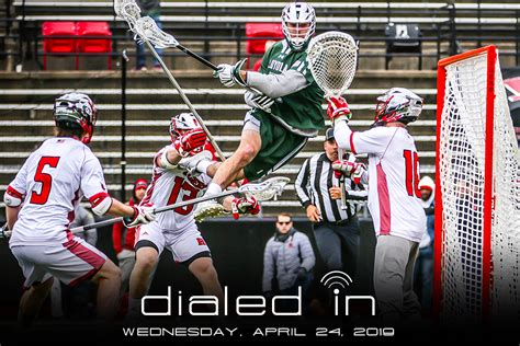 dialed   lacrosse fix  wednesday april