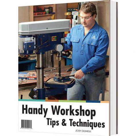 handy workshop tips techniques st edition